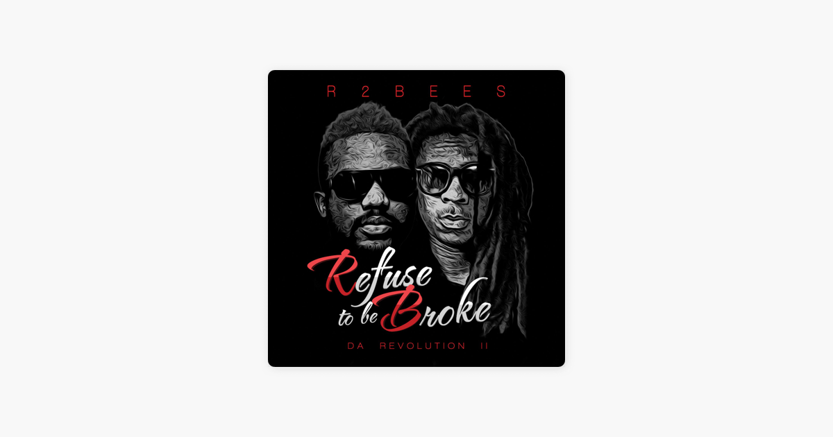 ‎Refuse to Be Broke: Da Revolution 2 by R2Bees