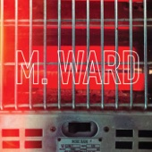M.Ward - Time Won't Wait