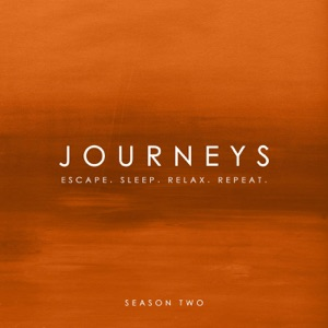 Journeys - Escape. Sleep. Relax. Repeat. (Season Two)