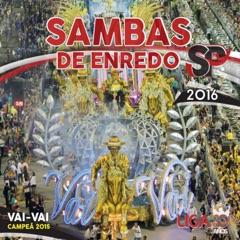 Carnaval SP 2016: Sambas de Enredo das Escolas de Samba de São Paulo
