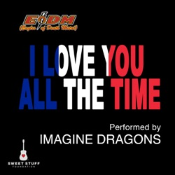 View album Imagine Dragons - I Love You All the Time (Play It Forward Campaign) - Single