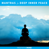 Mantras for Deep Inner Peace - Meditative Mind