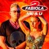 Me & U (feat. Loredana) - Single, 2 Fabiola