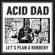 Don't Get Taken - Acid Dad