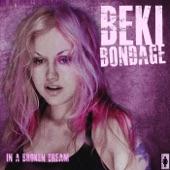 Beki Bondage - In a Broken Dream
