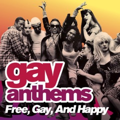 Gay Anthems: Free, Gay, and Happy