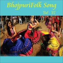 Bhojpuri Folk Song, Vol. 6