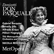 Donizetti: Don Pasquale (Recorded Live at The Met - January 20, 1979) [Live] - The Metropolitan Opera, Beverly Sills, Alfredo Kraus, Håkan Hagegård, Gabriel Bacquier & Nicola Rescigno - The Metropolitan Opera, Beverly Sills, Alfredo Kraus, Håkan Hagegård, Gabriel Bacquier & Nicola Rescigno