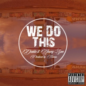 We Do This (feat. Young Sam) - Single Mp3 Download