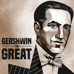 Gershwin the Great