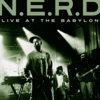 Live at the Babylon, N.E.R.D