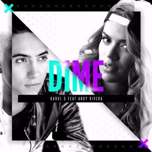 Dime (feat. Andy Rivera) - Single Mp3 Download