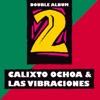 Calixto Ochoa & Las Vibraciones