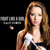 Fight Like a Girl - Kalie Shorr