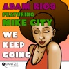 We Keep Going (feat. Mike City) - EP, Adam Rios
