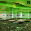 Micrologic Complexity Four - A Deep Minimalistic House Cosmos