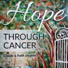 Hope Through Cancer: A Survivor's Journey with Hope, with an Artist's Perception in the Light of the 23rd Psalm (Unabridged)