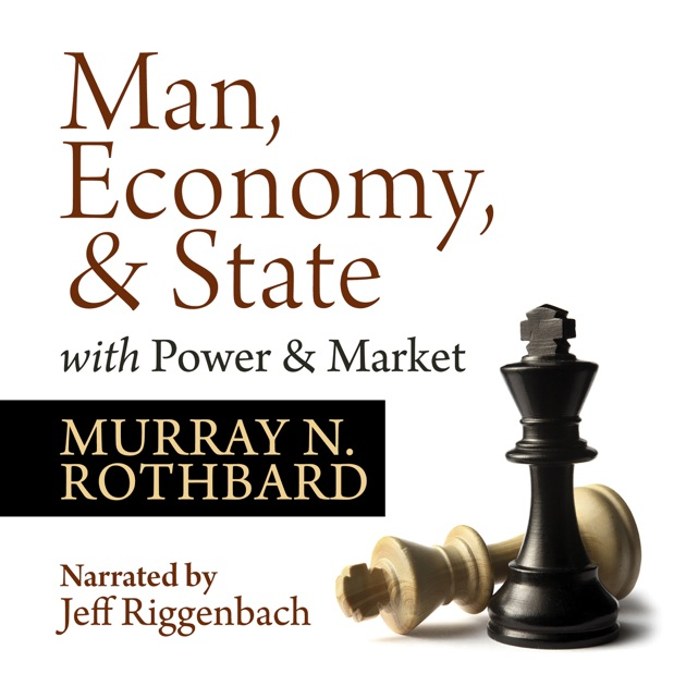 Man, Economy, and State with Power and Market - Scholar\'s Edition ...