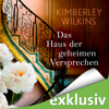 Kimberley Wilkins - Das Haus der geheimen Versprechen Grafik