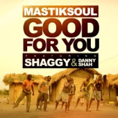 Good for You (feat. Shaggy & Danny Shah) - Single