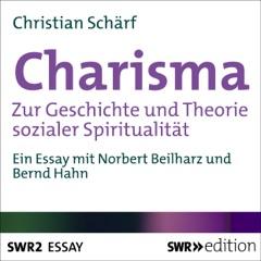 Charisma: Zur Geschichte und Theorie sozialer Spiritualität