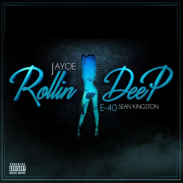 Rollin Deep (feat. E-40 & Sean Kingston) - Single