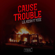 Cause Trouble (feat. Ycee) - Lil Kesh
