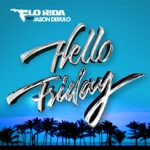 songs like Hello Friday (feat. Jason Derulo)