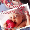 Samantha Chase - The Baby Arrangement: Life, Love and Babies Series, Book 1 (Unabridged)  artwork