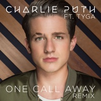 Charlie Puth - One Call Away (Remix) [feat. Tyga]