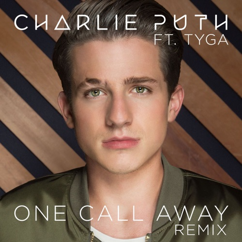 Charlie Puth - One Call Away (Remix) [feat. Tyga] - Single