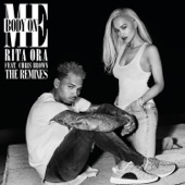 Body on Me (The Remixes) [feat. Chris Brown] - Single
