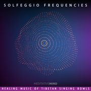 Solfeggio Frequencies - Healing Music of Tibetan Singing Bowls - Meditative Mind - Meditative Mind