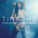 songs like Player (feat. Chris Brown)