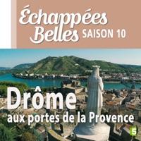Télécharger Drôme, aux portes de la Provence Episode 1