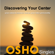 Osho - Discovering Your Center: Your Natural Essence Versus Your False Personality