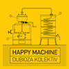 Happy Machine - Dubioza kolektiv