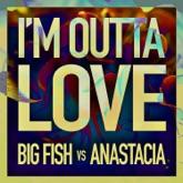 I'm Outta Love - Single