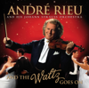 And The Waltz Goes On - André Rieu & The Johann Strauss Orchestra