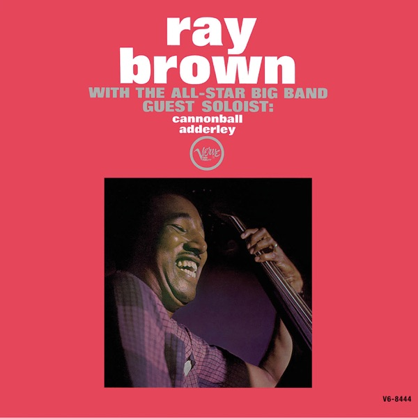 Ray Brown All-Star Big Band With Cannonball Adderley - Work Song