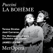 Puccini: La bohéme (Recorded Live at The Met - January 16, 1982) - The Metropolitan Opera, Teresa Stratas, José Carreras & James Levine - The Metropolitan Opera, Teresa Stratas, José Carreras & James Levine