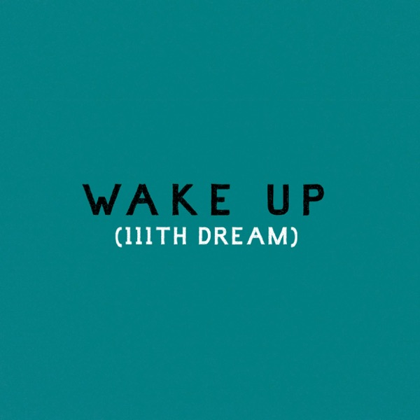 Wake Up (111th Dream)