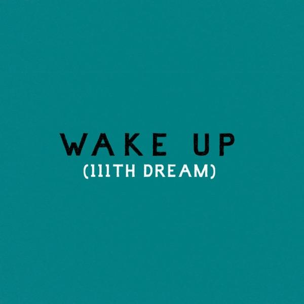 Wake Up (111th Dream)