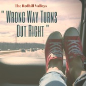 The Redhill Valleys - Wrong Way Turns out Right