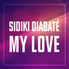 Sidiki Diabaté - My love artwork