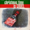 Christmas Time Is Cruel - Single, The Bayonets