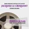 Jacquou le Croquant (Bande originale officielle du téléfilm) [Musiques de films, une école française] - EP, Georges Delerue