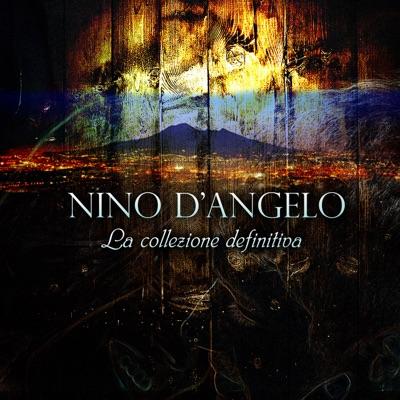 Nino D'Angelo (La collezione definitiva) - Nino D'Angelo