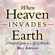 Bill Johnson - When Heaven Invades Earth Expanded Edition: A Practical Guide to a Life of Miracles (Unabridged)