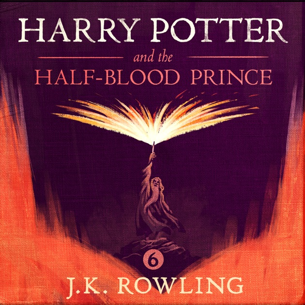 harry potter and the halfblood prince book 6 unabridged